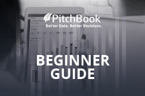 PitchBook Beginner Guide