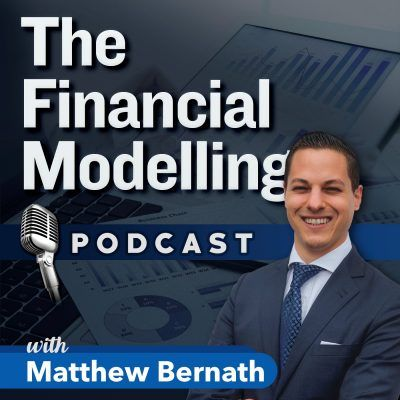 Financial Modelling Podcast with Matthew Bernath